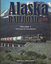 ALASKA RAILROAD in Color, Vol. 1, Decades of Transition (NEW BOOK)