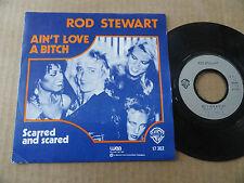"DISQUE 45T  DE  ROD STEWART  "" AIN'T LOVE A BITCH """