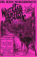 Dr. Ken Nordberg The WhiteTail Hunter's Almanac  9th Ed