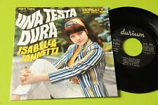 """ISABELLA IANNETTI 7"""" 45 UNA TESTA DURA ORIGINALE 1967 EX !!!!!!!!!!"""