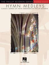 The Phillip Keveren: Hymn Medleys : Classic Songs of Faith (2007, Paperback)