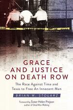 Grace and Justice on Death Row: The Race against Time and Texas to Free an Innoc