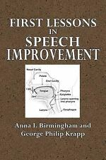 First Lessons in Speech Improvement by Anna Birmingham and George Krapp...
