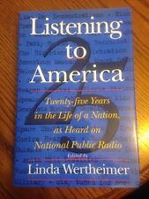 Listening to America By Linda Wertheimer. 1995 First Printing Hardcover NEW