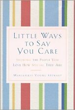 Little Ways to Say You Care Showing the People You Love How Special They Are