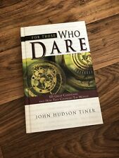 For Those Who Dare: 101 Great Christians and How They Changed the World Tiner