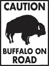 "Caution! Buffalo on Road Aluminum Animal Sign - 9"" x 12"""