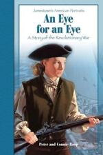 An Eye for an Eye : A Story of the Revolutionary War by Connie Roop paperback