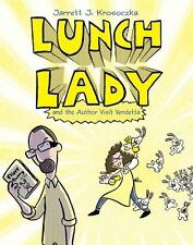Lunch Lady and the Author Visit Vendetta: Lunch Lady #3 by Jarrett J. Krosoczka