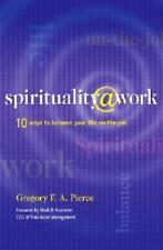 Spirituality at Work: 10 Ways to Balance Your Life on the Job by Pierce: New