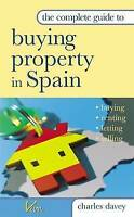 Very Good, The Complete Guide to Buying Property in Spain: Buying, Renting, Lett