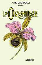 LE ORCHIDEE - PUCCI (1905 - ANASTATICA Manuali HOEPLI)