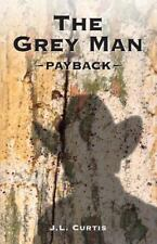 The Grey Man: Payback by J.L. Curtis