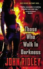Those Who Walk in Darkness (Paperback or Softback)