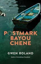 Postmark Bayou Chene: A Novel by Roland, Gwen