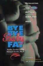 Bye-Bye Babyfat: Reshaping the New Mother Mind & Body Pregnancy Childbirth