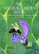 The Natural Garden Book: Gardening in Harmony with Nature,Peter Harper, Jeremy