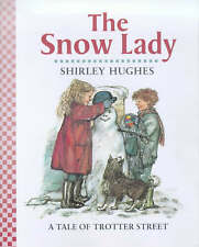 The Snow Lady (Tales from Trotter Street), Hughes, Shirley,  Book