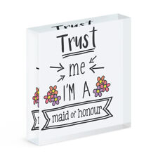 Trust Me I'm A Maid Of Honour Acrylic Photo Block Frame Funny Wedding Joke