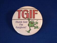 "Tgif Thank God I'M Forgiven Button Christian pin pinback 2 1/4"" badge New! Frog"