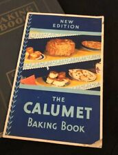 1930's The Calumet Baking Book. Illustrated. Full Of Deserts And Baked Goods