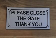 Please Close The Gate Engraved Sign