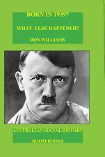 BORN IN 1939?....Birthday book...Australian Social History...Oz Year Book 1939
