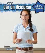 Como Dar Un Discurso (How to Give a Speech) (Se Un Lider de La Comunid-ExLibrary