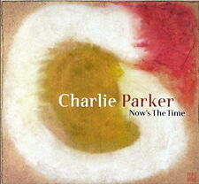 Charlie Parker Now's the time (Night in Tunisia, Parker's Mood) 2000 CD Dreyfus