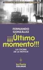 Ultimo Momento! : La Cocina de la Noticia by Fernando Gonzalez (1998, Paperback)