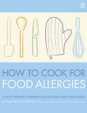 How To Cook for Food Allergies: A GUIDE TO UNDERSTANDING INGREDIENTS, ADAPTING R