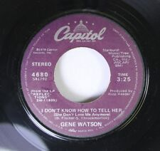 Country 45 Gene Watson - I Don'T Know How To Tell Her / Farewell Party On Capito