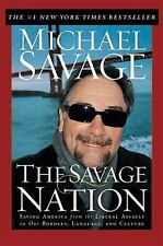 The Savage Nation : Saving America from the Liberal Assault on Our Borders, L...