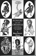 POWERS OF THE ORISHAS Santeria and Worship of Saints Migene Gonzalez-Wippler