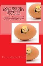 Coaching para Emprendedores : Rompe Tu Cascarón - Manual de Herramientas de...
