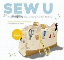 Sew U: The Built by Wendy Guide to Making Your Own Wardrobe, Wendy Mullin, Evian