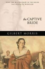 The House of Winslow: The Captive Bride Bk. 2 by Gilbert Morris (2004, Paperback