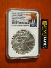 2020 (P) SILVER EAGLE NGC MS70 FDI EMERGENCY ISSUE STRUCK AT PHILADELPHIA TRUMP