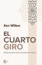 El Cuarto Giro : Evolucionando Hacia un Budismo Integral by Ken Wilber (2017,...
