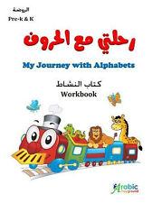 MY JOURNEY WITH ALPHABETS LEVEL PRE K + K WORKBOOK - ARABIC CHILDREN BOOK