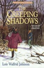 Adventure of the Northwoods: The Creeping Shadows Vol. 3 by Lois Walfrid Johnson