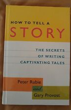 How to Tell a Story: The Secrets of Writing Captivating Tales by Gary...