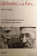 MARTIN GILBERT CARISSIMA ZIA FORI LA STORIA DEL POPOLO EBRAICO CAROCCI 2004