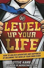 Level up Your Life by Steven Kamb (2016, Hardcover)