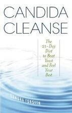 NEW Candida Cleanse: The 21-Day Diet to Beat Yeast and Feel Your Best