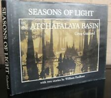Seasons of Light in the Atchafalaya Basin. Greg Guirard, SIGNED 1st ed.