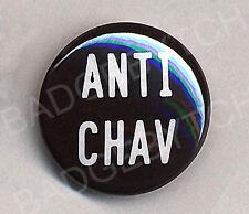 ANTI CHAV badge button pin