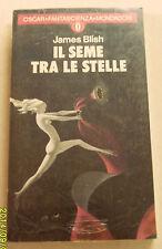 1975c = IL SEME TRA LE STELLE =JAMES BLISH..FANTASCIENZA MONDADORI.EDITORE..ETNA