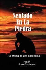 Sentado en la Piedra : El Drama de una Despedida by Jose Gutierrez (2015,...