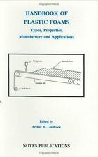 Handbook of Plastic Foams : Types, Properties, Manufacture and Applications...
